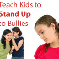 Teach Kids to Stand Up to Bullies – Part 1